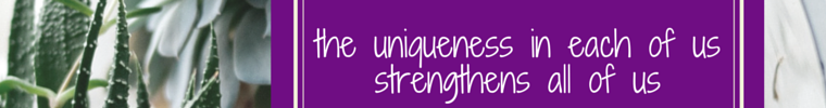 the uniqueness in each of us strengthens